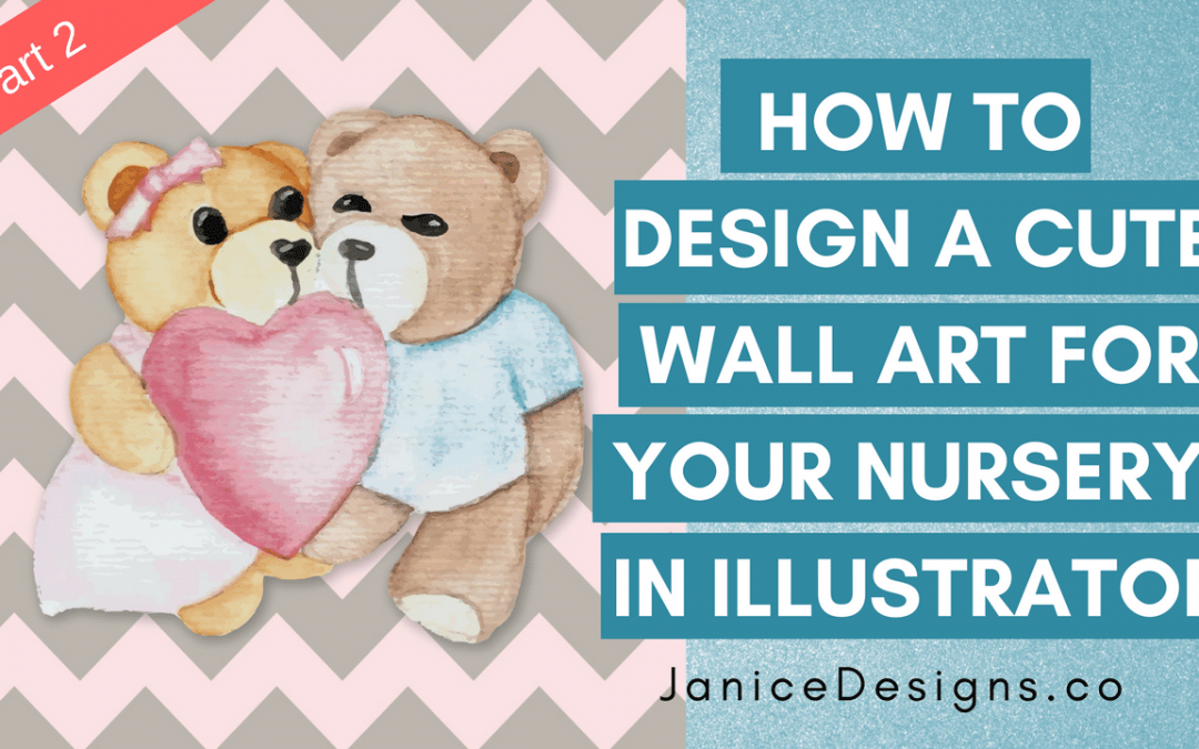 How to Design a Cute Wall Art For Baby's Nursery: Part 2