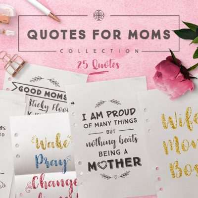 Quotes for Moms - 25 Quotes