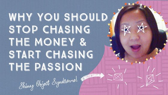 Why You Should Stop Chasing the Money and Start Chasing the Passion